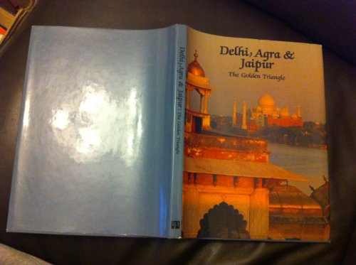 9781870461450: Delhi Agra and Jaipur: The Golden Triangle