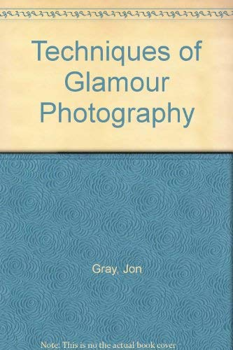 Techniques of Glamour Photography: Gray, Jon
