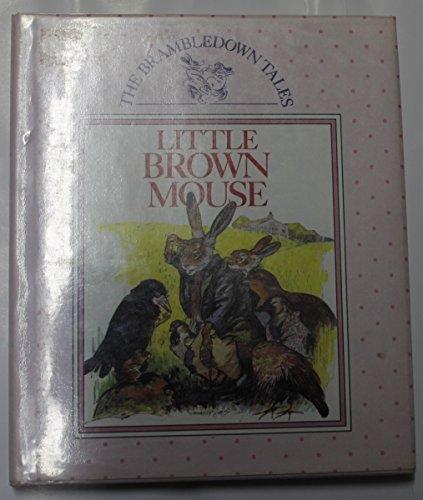 Brambledown Tales: Little Brown Mouse (The Brambledown: McCaughrean, Geraldine