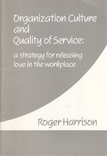 Organization, Culture and Quality of Service: Strategy for Releasing Love in the Workplace (1870469003) by Harrison, Roger