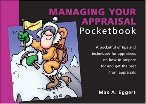 The Managing Your Appraisal Pocketbook (The Pocketbook): Eggert, Max A.