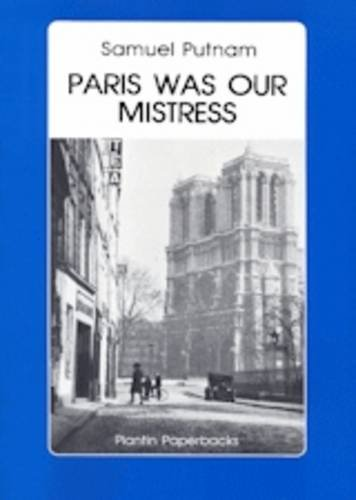 Paris Was Our Mistress: Memoirs of a Lost and Found Generation (1870495020) by Putnam, Samuel