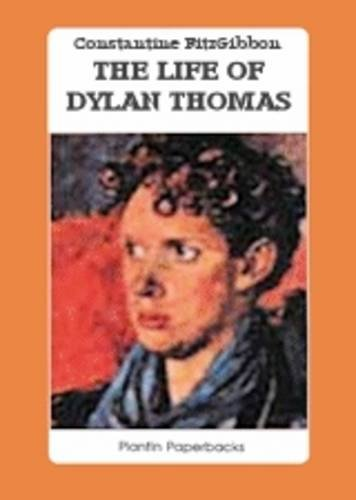 The Life of Dylan Thomas: Fitzgibbon, Constantine