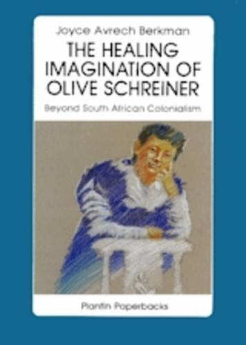 9781870495103: The Healing Imagination of Olive Schreiner: Beyond South African Colonialism