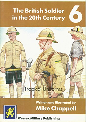 9781870498050: Tropical Uniforms (British Soldier in the 20th Century)
