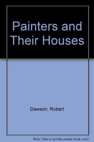 Painters and Their Houses (1870507371) by Robert Dawson