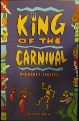 KING OF CARNIVAL AND OTHER STORIES: Chen, Willi