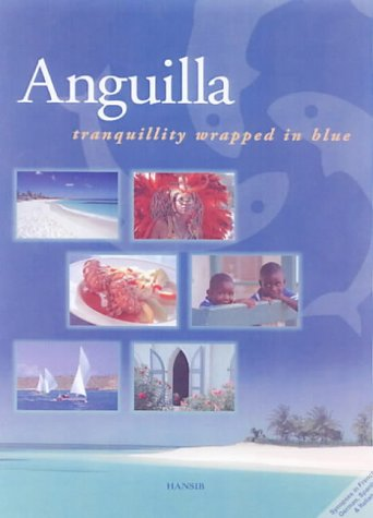 9781870518680: Anguilla: Tranquillity Wrapped in Blue