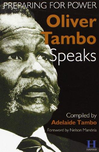 Oliver Tambo Speaks: Preparing for Power: Adelaide Tambo