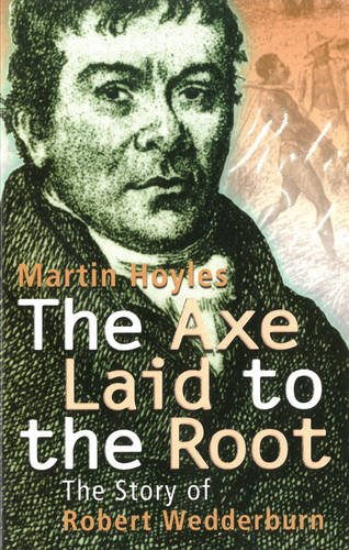 9781870518987: The Axe Laid to the Root: The Story of Robert Wedderburn