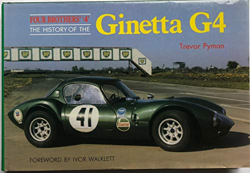 Four Brothers' 4 History of the Ginetta: Pyman, Trevor A.