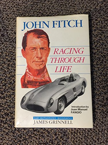 9781870519212: Racing Through Life: John Fitch - The Authorised Biography