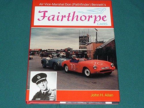 Air Vice-marshal Don (Pathfinder) Bennett's Fairthorpe Cars: Allan, John H.