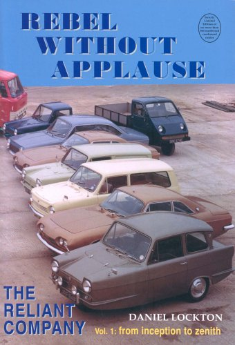 Rebel without applause: The Reliant Company. Volume 1: From inception to zenith: Daniel Lockton