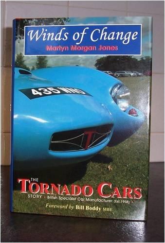 9781870519762: Winds of Change: The Tornado Cars Story - British Specialist Car Manufacturer (estab 1958)