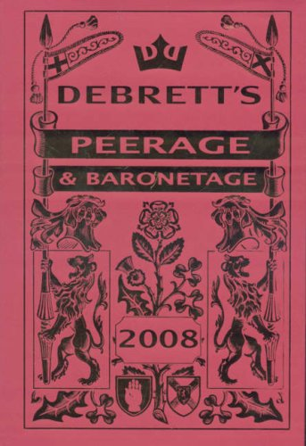 Debrett s Peerage and Baronetage 2008 (Hardback): Debrett s Peerage Ltd