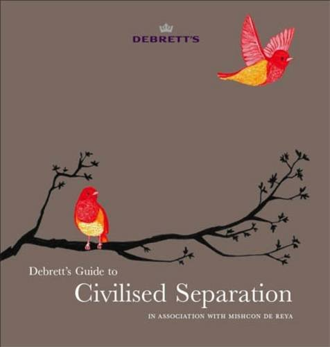 Guide to Civilised Separation: In Association with Mishcon de Reya (9781870520997) by Debrett's