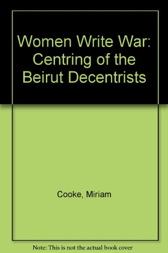 9781870552059: Women Write War: Centring of the Beirut Decentrists