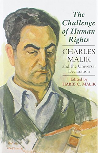 The Challenge of Human Rights. Charles Malik and the Universal Declaration. Edited by Habib C. Ma...