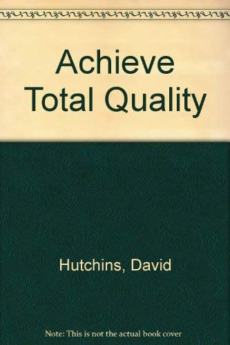 9781870555722: Achieve Total Quality