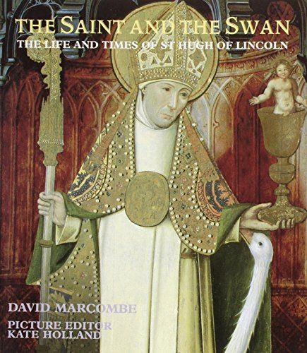 The Saint and the Swan: The Life: Marcombe, David