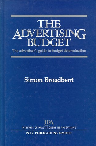 9781870562355: The advertising budget: the advertiser's guide to budget determination