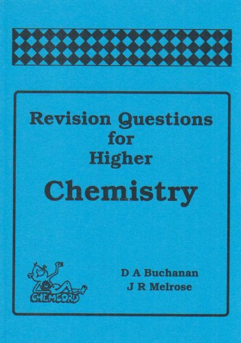 Revision Questions for Higher Chemistry: Buchanan, Douglas, Melrose,