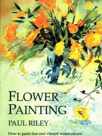 9781870586108: Flower Painting: How to Paint Free and Vibrant Watercolours