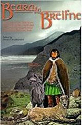 9781870592093: Beara to Breifne the story of the 1600 Irish Wars, the Fall of the south and the Great Fighting Retreat of Donal O'Sullivan Bere, Introduction and original Account By Aodh De Blacam. New edition Prepared, edited and Published By Donal O Siodhachain