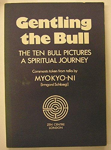 9781870609005: Gentling the Bull