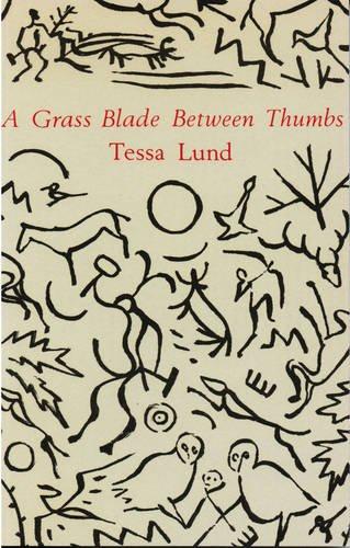 A Grass Blade Between Thumbs: Tessa Lund