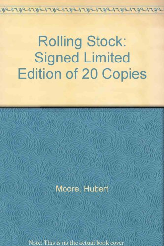 Rolling Stock : Signed Limited Edition of: Moore, Hubert