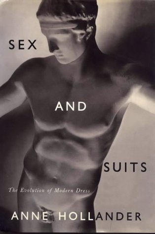 Sex and Suits: The Evolution of Modern: Hollander, Anne