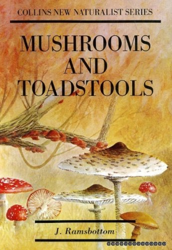Mushrooms and Toadstools. A Study of the Activities of Fungi. Collins New Natrualist Series