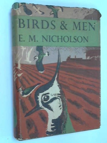 Birds and Men The Bird Life of British Towns, Villages, Gardens & Farmland (Collins New Naturalis...