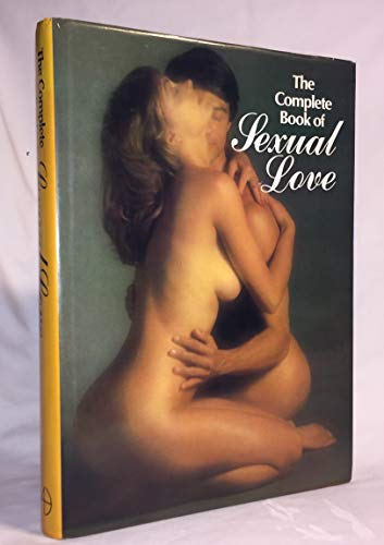 The Complete Book of Sexual Love: Stuart; Holroyd, Susan