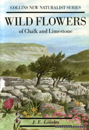 THE NEW NATURALIST: WILD FLOWERS OF CHALK AND LIMESTONE.