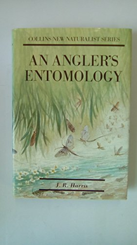 9781870630597: An Angler's Entomology (Collins New Naturalist Series)