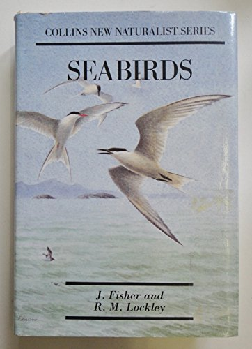 Sea Birds: An Introduction to the Natural: R.M.Lockley, James Fisher