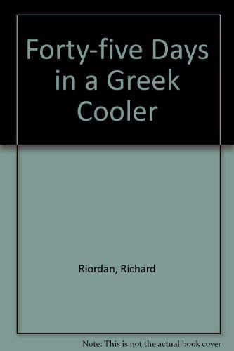 9781870638036: 45 days in a Greek cooler
