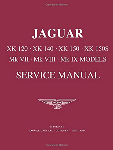 9781870642279: Jaguar XK120 - XK140 - XK150 - XK150S & Mk 7, 8, 9 Models Service Manual