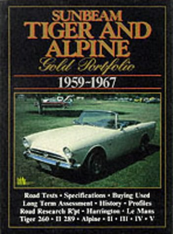 9781870642491: Sunbeam Tiger and Alpine Gold Portfolio, 1959-67 (Road Test)