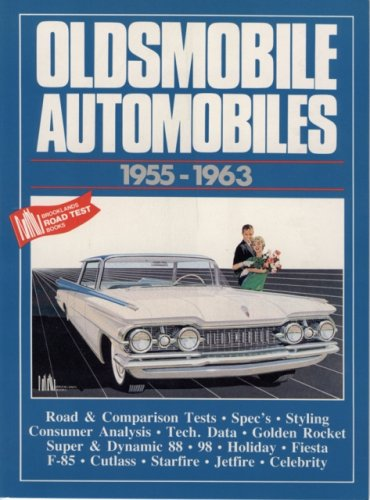 Oldsmobile Cars: Oldsmobile Automobiles 1955-63 (Brooklands Books Road Tests Series): Clarke, R.M.
