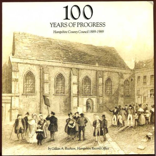 9781870651349: 100 Years of Progress. Hampshire County Council 1889-1989