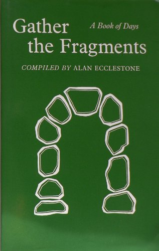 Gather the Fragments: A Book of Days: Ecclestone, Alan
