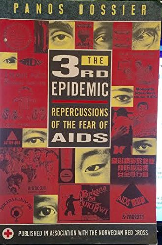 9781870670128: The 3rd Epidemic: Repercussions of the Fear of AIDS (Panos dossier)