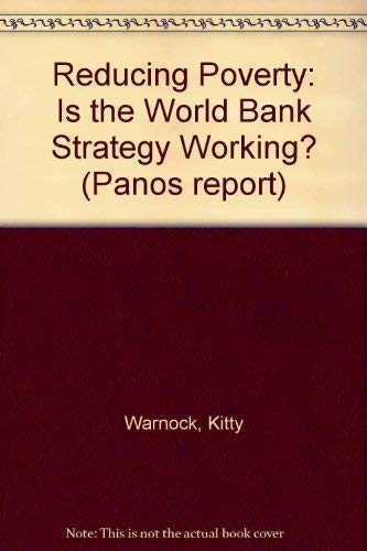 Reducing Poverty: Is the World Bank Strategy: Warnock, Kitty