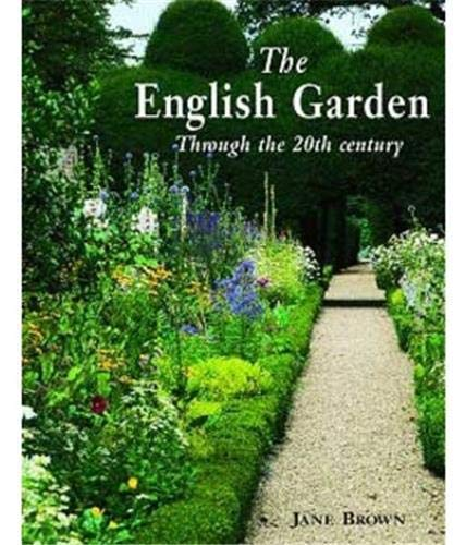 The English Garden: Through the 20th Century