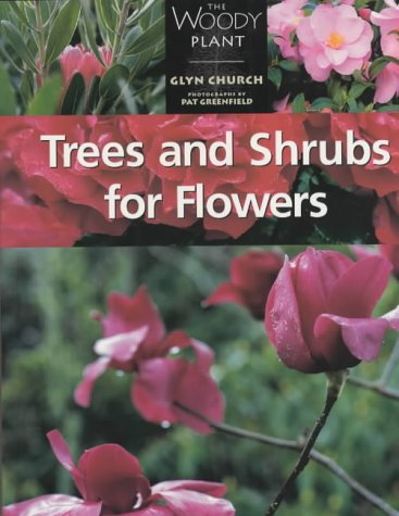 9781870673433: Trees and Shrubs for Flowers (The woody plant)