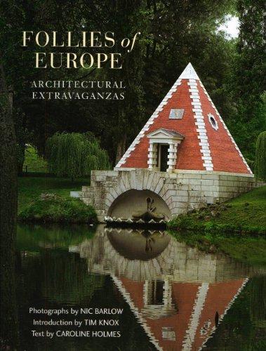 Follies of Europe: Architectural Extravaganzas (Hardcover): Nic Barlow